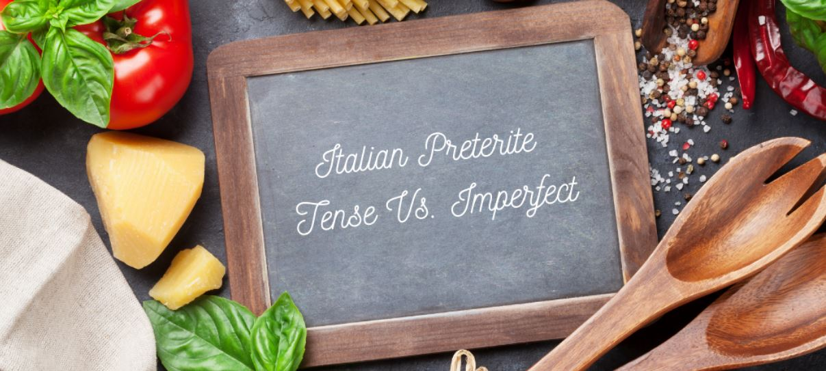 Italian Preterite Tense Vs. Imperfetto – 2 Tricky Forms… Don'T Let This New Lesson Slip Through You Fingers!