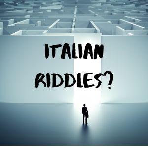 Italian Riddles
